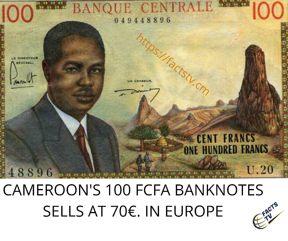 Cameroon's 1OO FCFA banknotes sells at 70,00 € (45917.00 CFA) in Europe