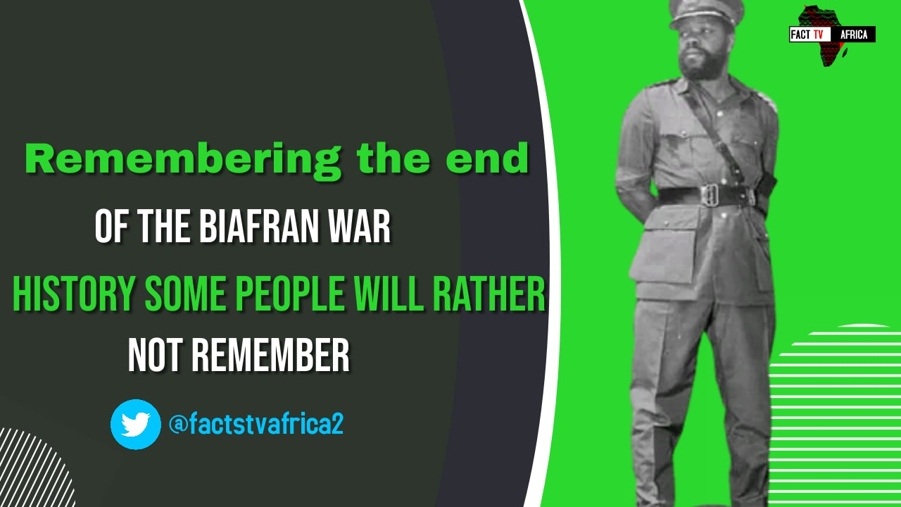 Remembering the end of the Biafran war: History some people will rather not remember